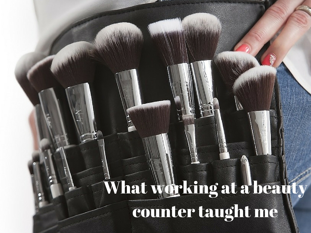 What working at a beauty counter taught me